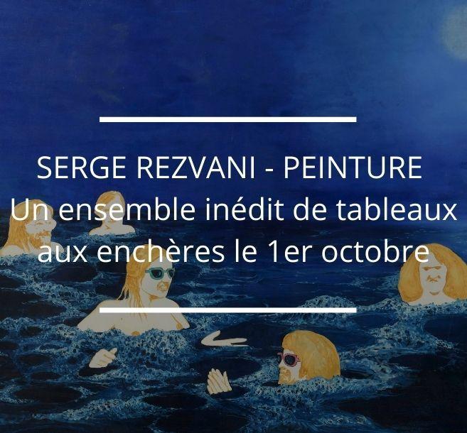 INEDIT - Un ensemble de tableaux de l'artiste Serge REZVANI aux enchères