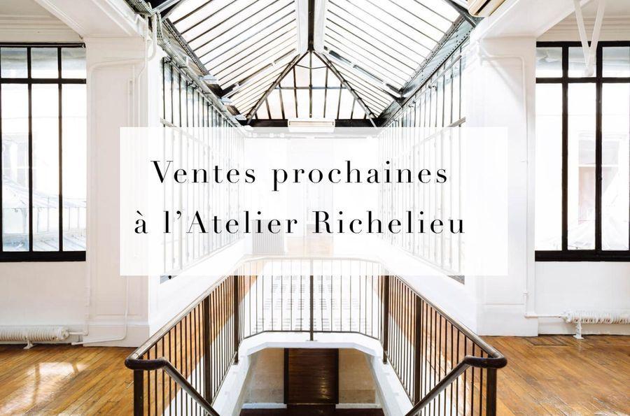 Ventes Prochaines à l'Atelier Richelieu