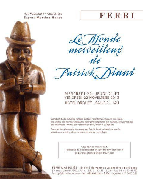 LE MONDE MERVEILLEUX DE PATRICK DIANT VENTE ART POPULAIRE - CURIOSITES