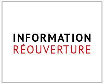 Information </br>réouverture