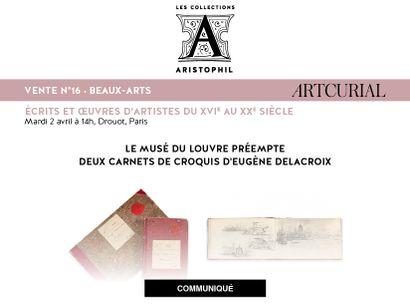 LE MUSÉE DU LOUVRE PRÉEMPTE DEUX CARNETS DE CROQUIS D'EUGÈNE DELACROIX