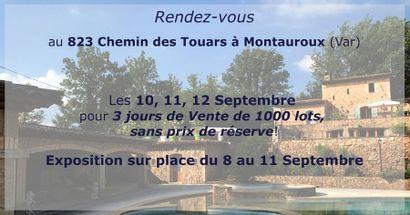 Grande Vente aux Enchères à Montauroux des 10, 11, 12 Septembre