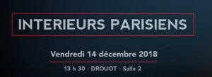 VENTE INTERIEURS PARISIENS  VENDREDI 14 DECEMBRE 2018