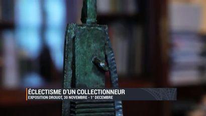 Vidéo - L' Éclectisme d'un collectionneur