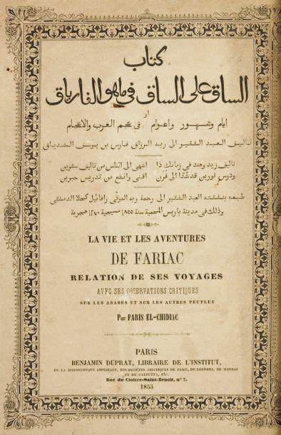 CHIDIAC sic (Ahmad Faris). Kitab al-Saq ala al-Saq fi ma huwa al-Faryaq. La vie et...