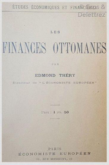 Edmond THERY. Les Finances Ottomanes. 1854-1901....
