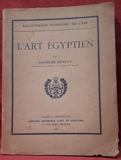 Charles BOREUX. L'Art Egyptien. Paris et Bruxelles,1926, in-8 broché, 62 pages suivies...