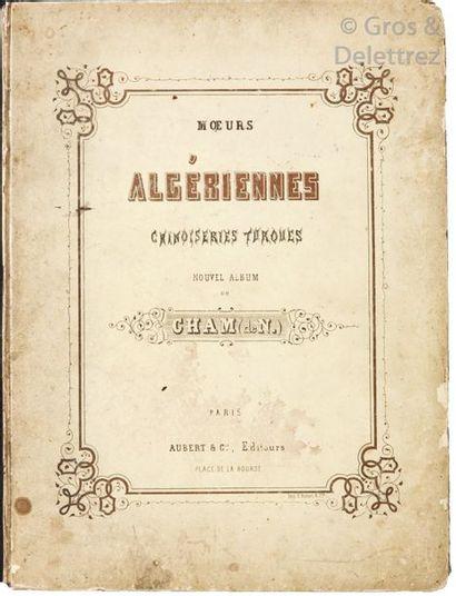 CHAM. Amédée de Noé, dit. Mœurs algériennes....