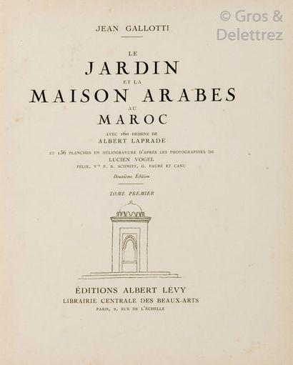 Jean GALLOTTI. Le Jardin et la Maison arabes...