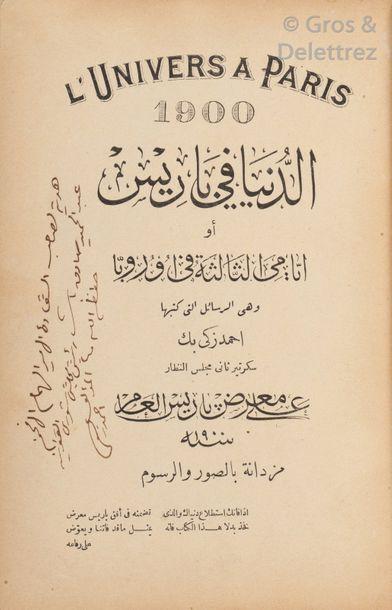 AHMAD ZAKI. L'Univers à Paris 1900. Al-dunya...