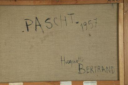 Huguette Arthur BERTRAND (1922-2005)  Pascht 1957  Huile sur toile signée en bas...