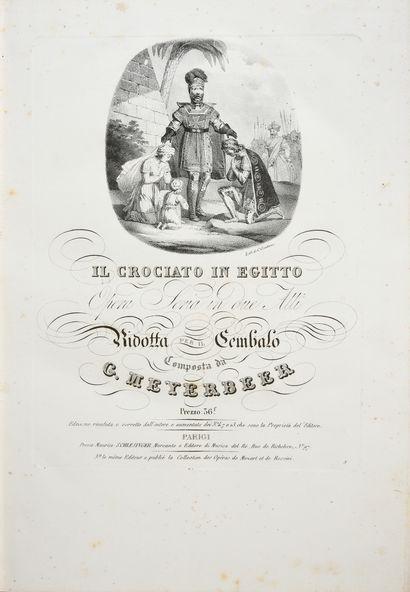 MEYERBEER Giacomo. Il Crociato in Egitto, opera seria in due atti, imprimé à Paris,...