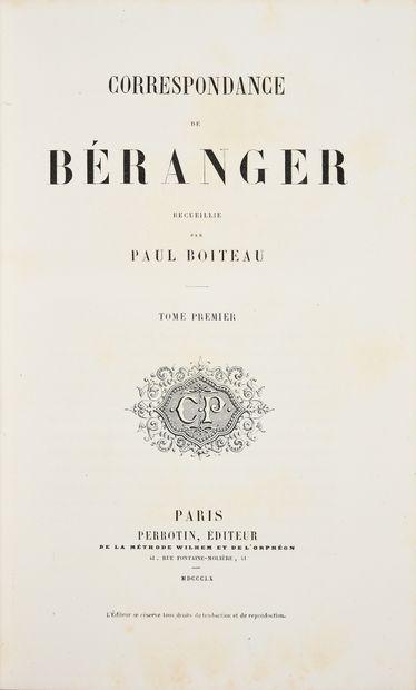 BÉRANGER Pierre-Jean de. * Correspondances, imprimé à Paris, chez Perrotin, Libraire-Éditeur,...