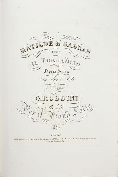 ROSSINI Gioachino. Mathilde di Sabran ossia il corradino, opera seria in due atti...