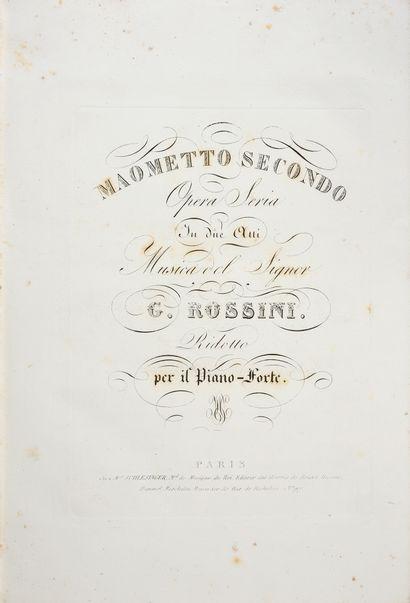 ROSSINI Gioachino. Maometto secondo opera seria in due atti, musica del Signor G....