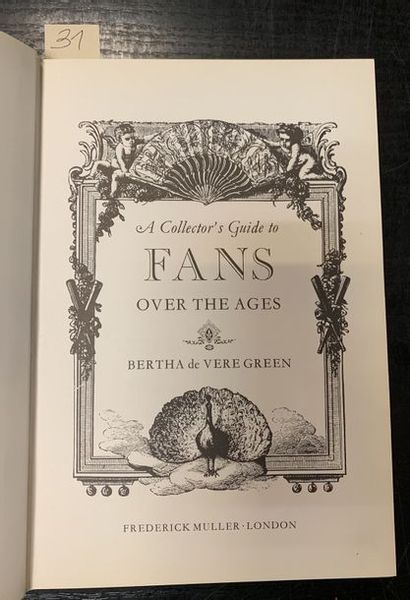 Fans over the ages - Bertha de Vere Green  Edtion Frederick Muller, London, 1975...