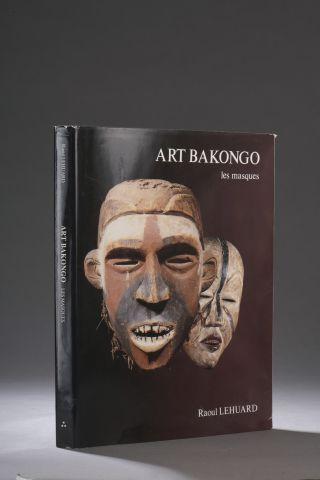 Raoul LEHUARD, Art Bakongo, les masques,...