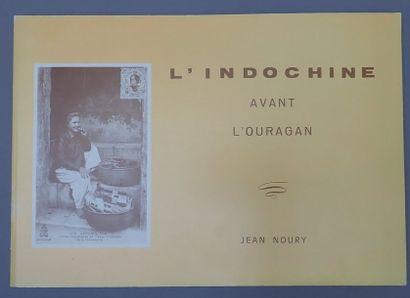 1984. NOURY Jean. L'Indochine avant l'Ouragan....