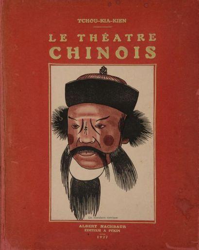 TCHOU-KIA-KIEN, Le théâtre chinois,  Pékin,...