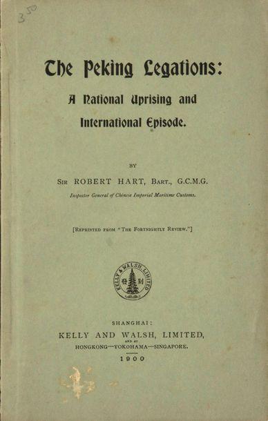 HART (Robert), The Peking legations: a national...