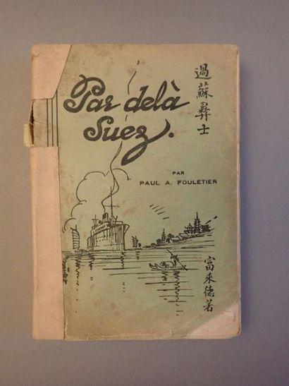 [SAPAJOU] FOULETIER (Paul A.), Par delà Suez,...