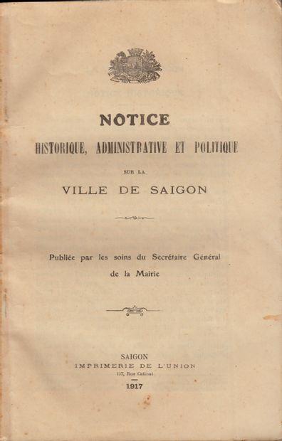 1917  Un ensemble de documents sur Saïgon  - Notice Historique, administrative et...