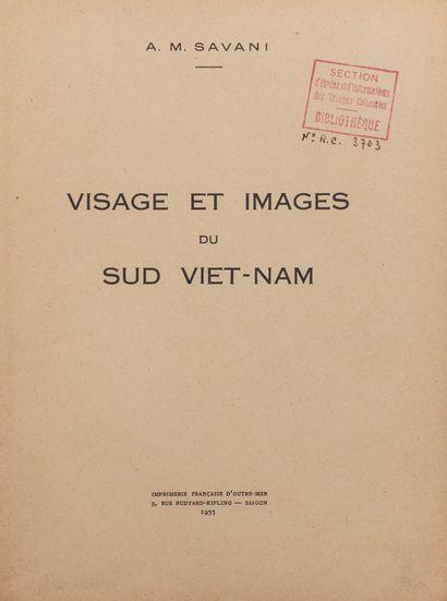1955  A.M. Savani  Visage et images du Sud Viet-Nam  Saïgon: imprimerie française...