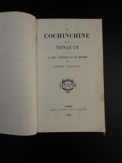 1859.  EUGENE VEUILLOT. LA COCHINCHINE ET LE TONKIN.  La Cochinchine et le Tonkin,...