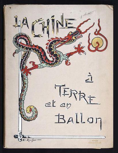 1902  La Chine à Terre et en Ballon.  Berger-Levrault...