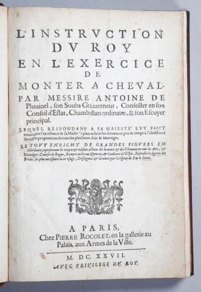 PLUVINEL Antoine de. L'instruction du Roy...