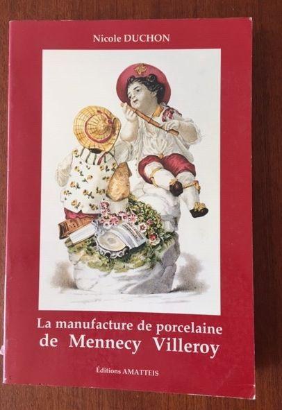 LA MANUFACTURE DE PORCELAINE DE MENNECY VILLEROY....
