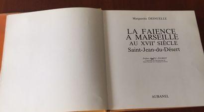 LA FAIENCE A MARSEILLE AU XVII°SIECLE SAINT JEAN DU DESERT. Marguerite DESNUELLE....