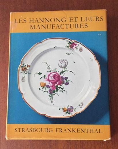 LES HANNONG ET LEURS MANUFACTURES STRASBOURG...