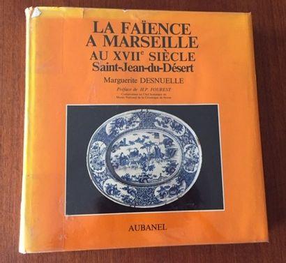 LA FAIENCE A MARSEILLE AU XVII°SIECLE SAINT...