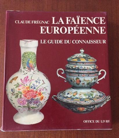 LA FAIENCE EUROPEENNE. LE GUIDE DU CONNAISSEUR....