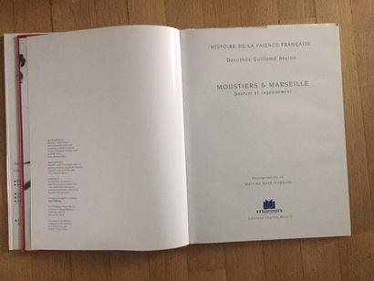-MOUSTIERS & MARSEILLE Sources et rayonnement. HISTOIRE DE LA FAIENCE FRANCAISE....