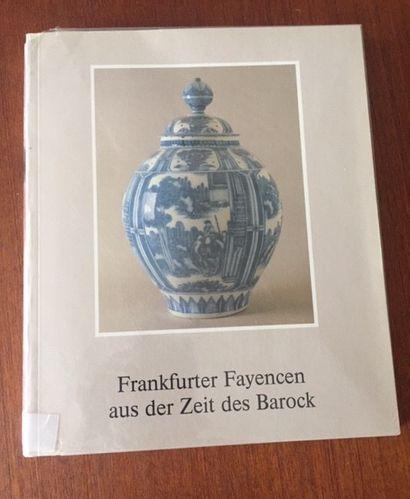FRANKFURTER FAYENCEN AUS DER ZEIT DES BAROK....