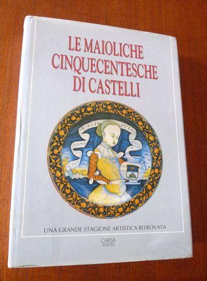 LE MAIOLICHE CINQUECENTESCHE DI CASTELLI....