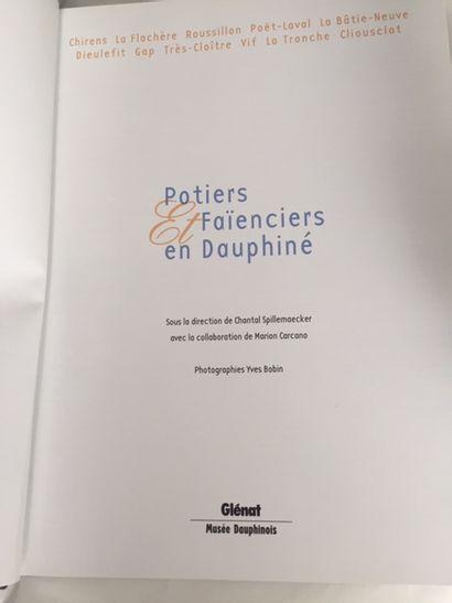 POTIERS ET FAIENCIERS EN DAUPHINE. SPILLEMAECKER Chantal. Glenat Musée Dauphino...