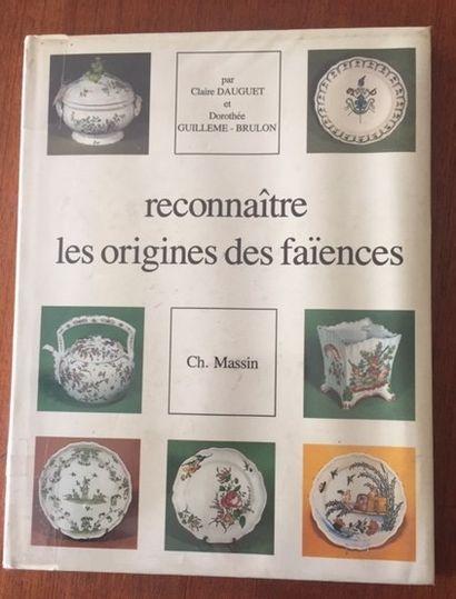 RECONNAITRE LES ORIGINES DES FAIENCES. Claire DAUGUET et Dorothée GUILLEME BRULON....