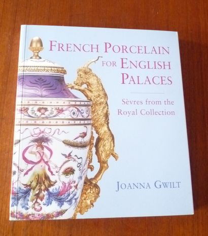 FRENCH PORCELAIN FOR ENGLISH PALACES. SEVRES...