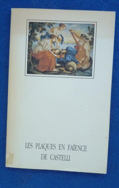 LES PLAQUES EN FAIENCE DE CASTELLI    Catalogue...