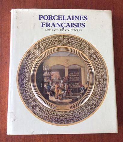PORCELAINES FRANCAISES AUX XVIIIe et XIXe...