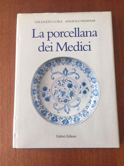 LA PORCELLANA DEI MEDICI. Galeazzo CORA Angiolo...