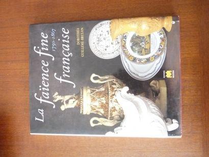 LA FAIENCE FINE FRANCAISE 1750/1867 Dorothée...