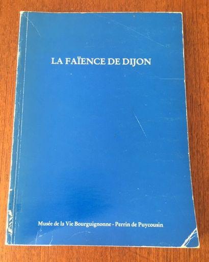 LA FAIENCE DE DIJON. Musée de la vie Bourguignonne....