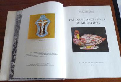 FAIENCES ANCIENNES DE MOUSTIERS. Henry J. REYNAUD. (Préface de DAMIRON) Editions...