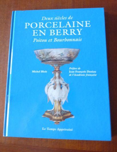 DEUX SIECLES DE PORCELAINE EN BERRY. POITOU...