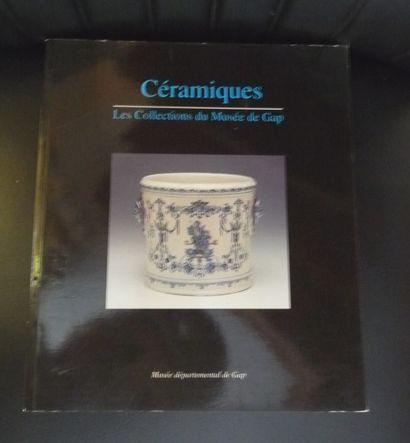 CERAMIQUES. LES COLLECTIONS DU MUSEE DE GAP. Musée départemental de GAP. DESNUELLE....