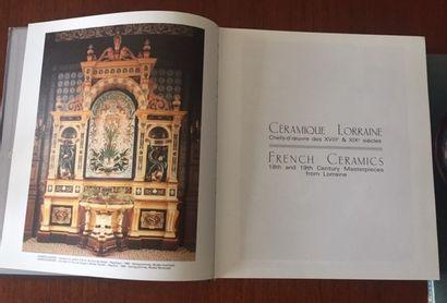 CERAMIQUE LORRAINE. CHEFS D'ŒUVRE DES XVIII° et XIX°SIECLES. Editions Serpenoise....
